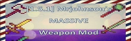 Скачать Mrjohnson's MASSIVE Weapons Mod [1.5.2]
